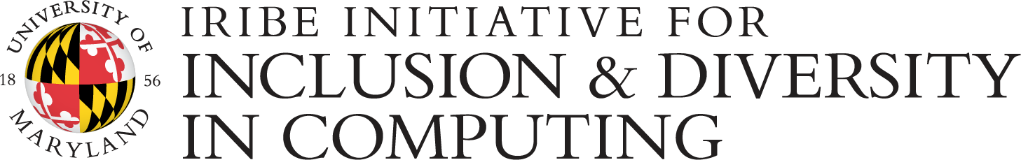 University of Maryland IRIBE Initiative for Inclusion and Diversity in Computing